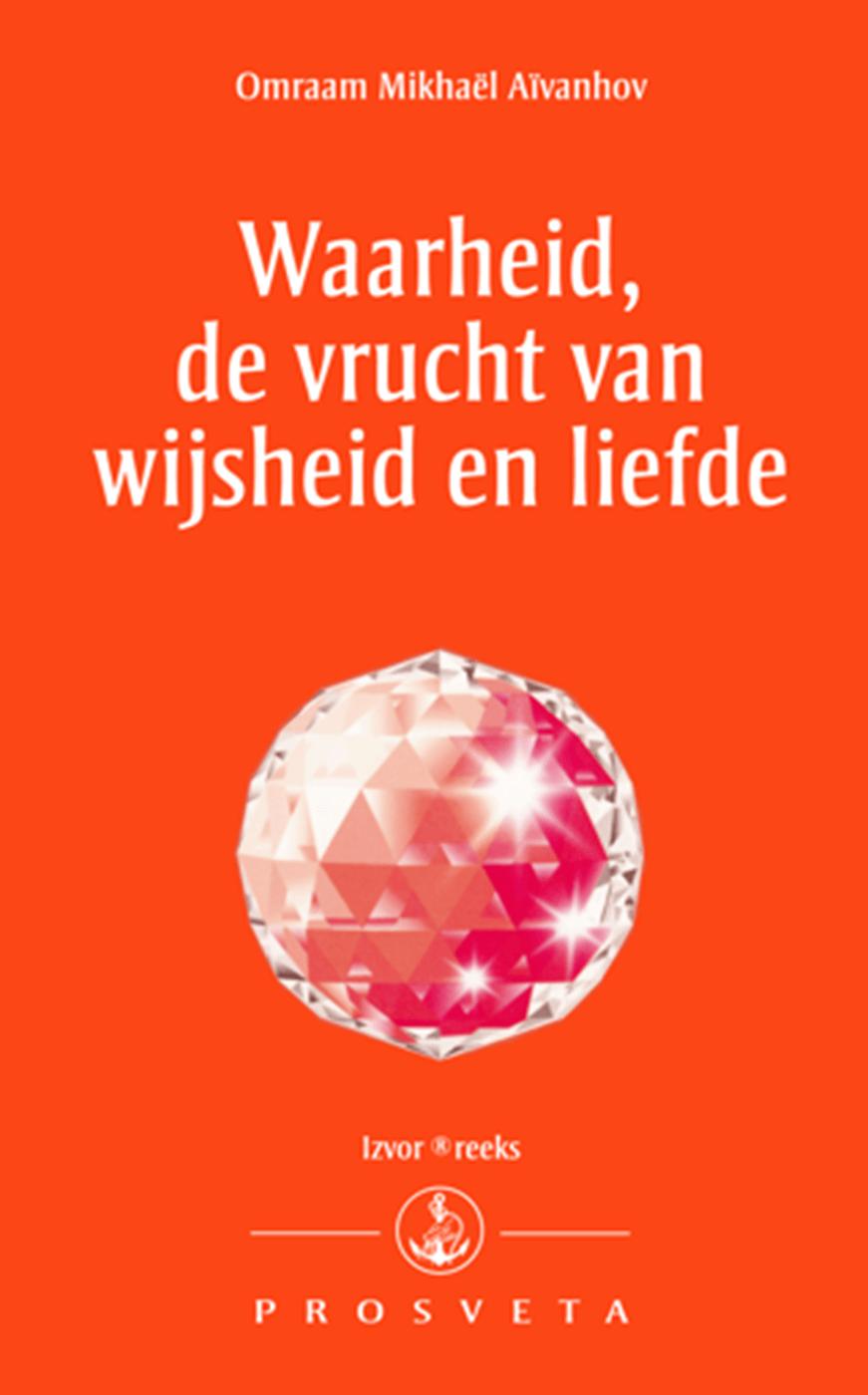Uitgeverij Prosveta Nederland - Waarheid, de vrucht van wijsheid en liefde