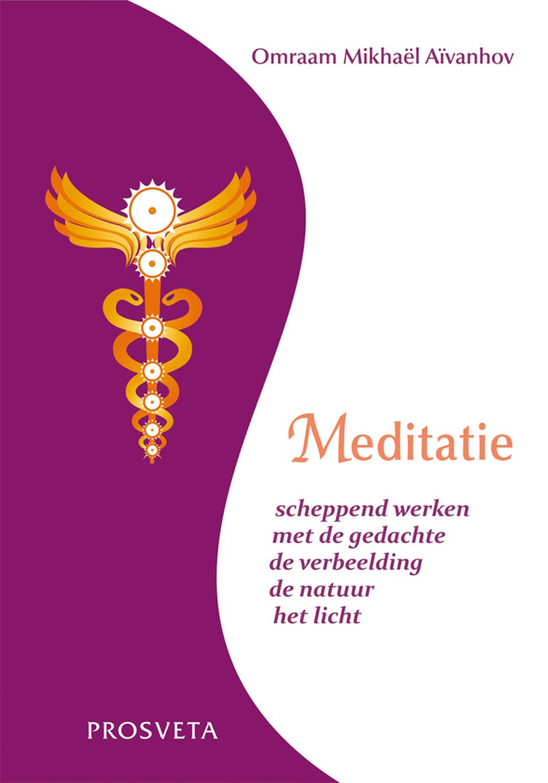 Meditatie - Scheppend werken met de gedachte, de verbeelding, de natuur, het licht