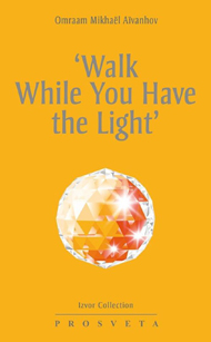 Walk While You Have the Light