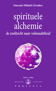 Spirituele alchemie de zoektocht naar volmaaktheid